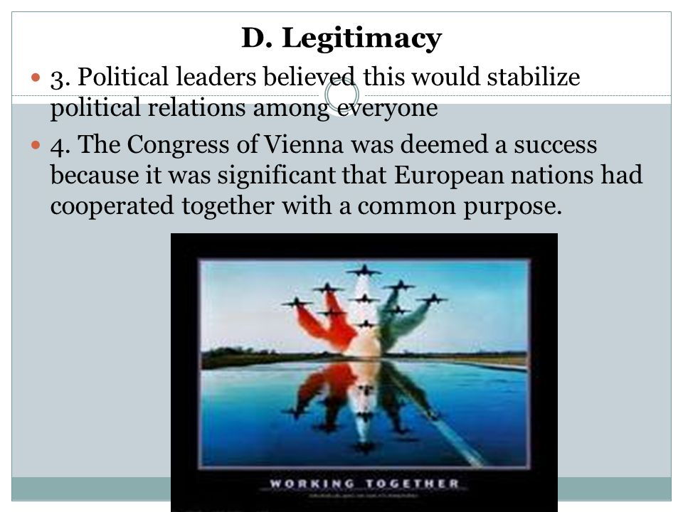 D. Legitimacy 3. Political leaders believed this would stabilize political relations among everyone.