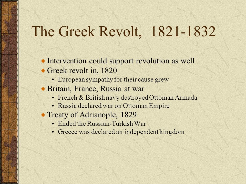 The Greek Revolt, 1821-1832 Intervention could support revolution as well. Greek revolt in, 1820.