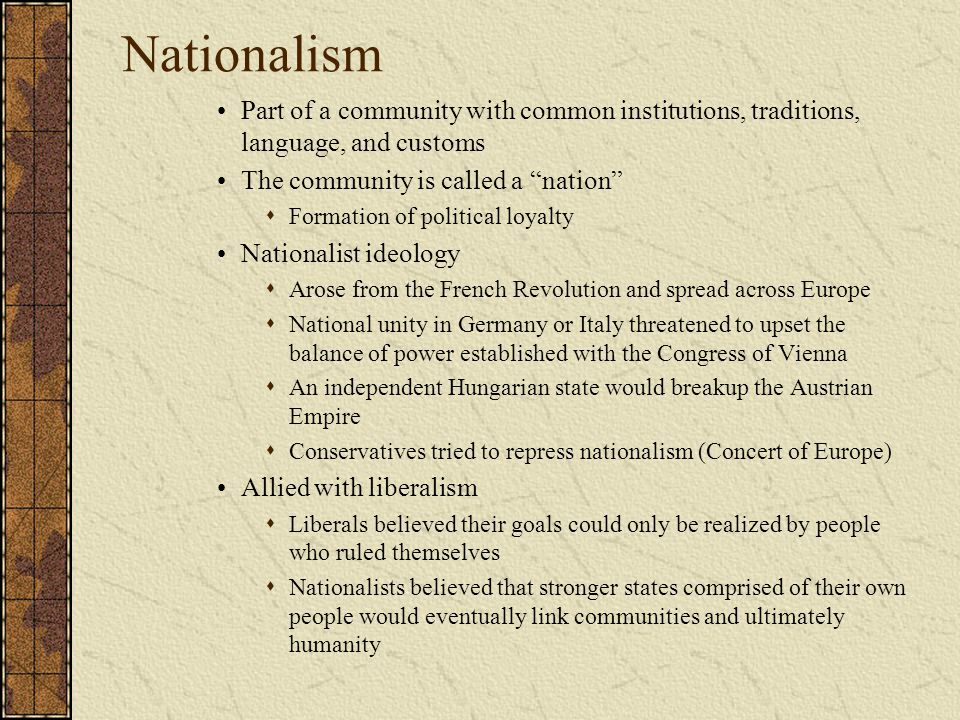 Nationalism Part of a community with common institutions, traditions, language, and customs. The community is called a nation