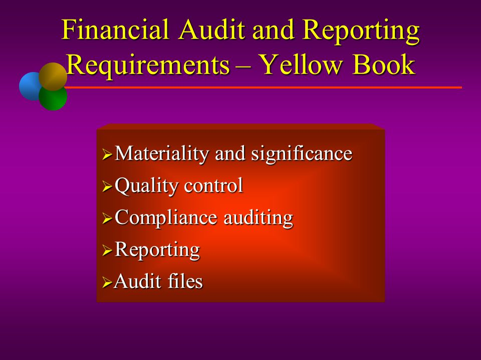 Financial Audit and Reporting Requirements – Yellow Book