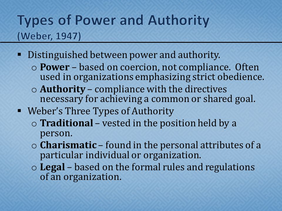 Types of Power and Authority (Weber, 1947)