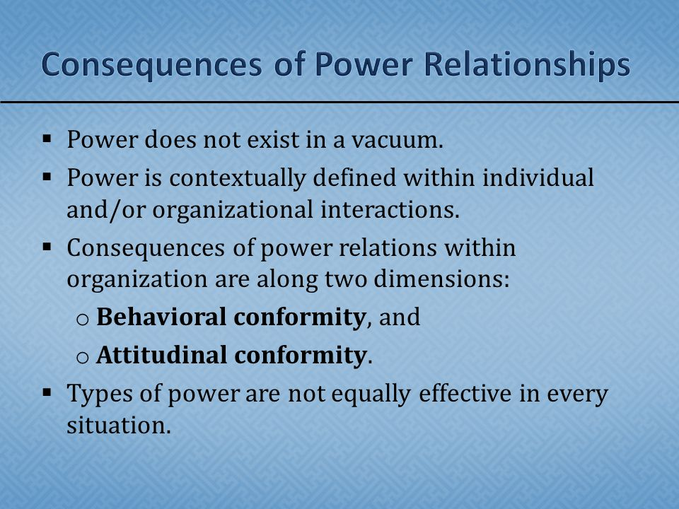 Consequences of Power Relationships