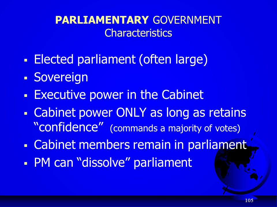 PARLIAMENTARY GOVERNMENT Characteristics