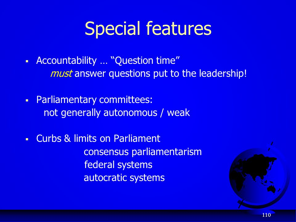 Special features Accountability … Question time