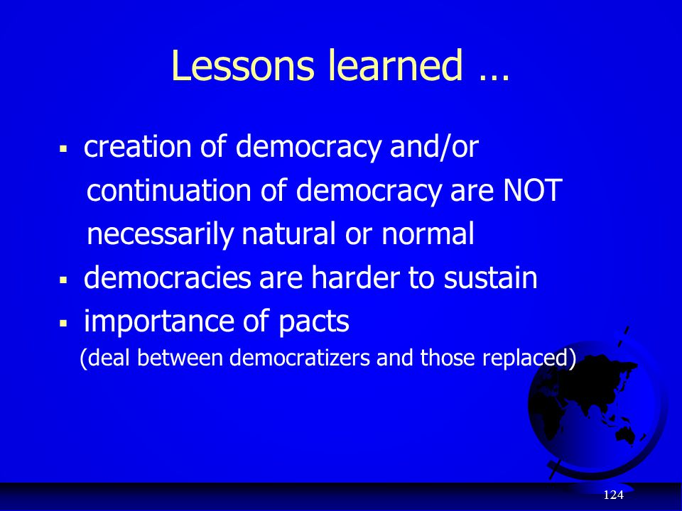 Lessons learned … creation of democracy and/or