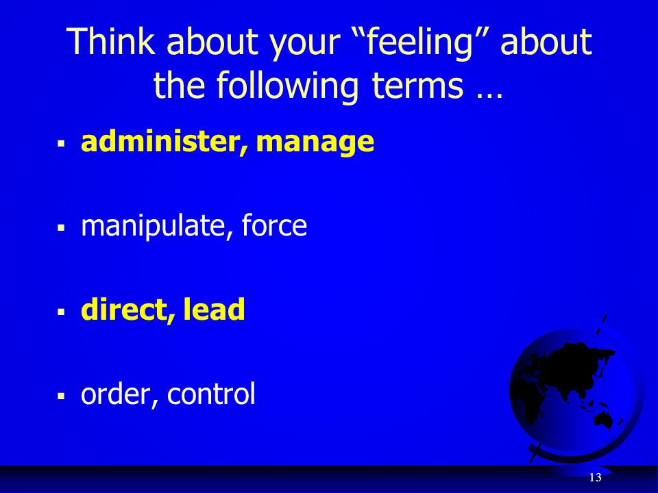 Think about your feeling about the following terms …