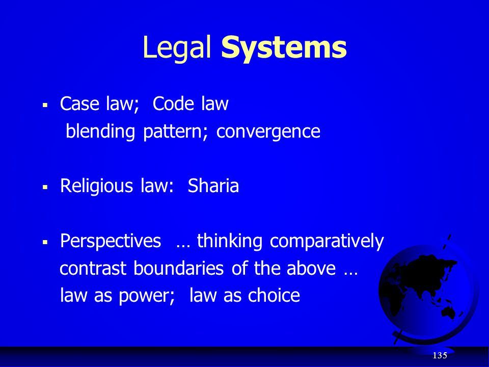 Legal Systems Case law; Code law blending pattern; convergence