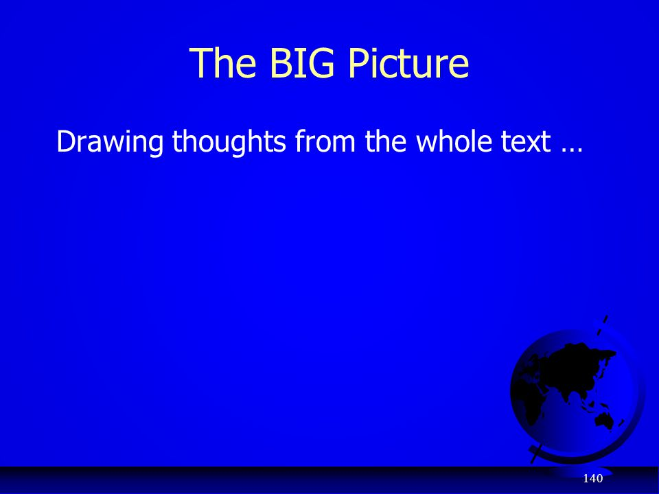 The BIG Picture Drawing thoughts from the whole text …