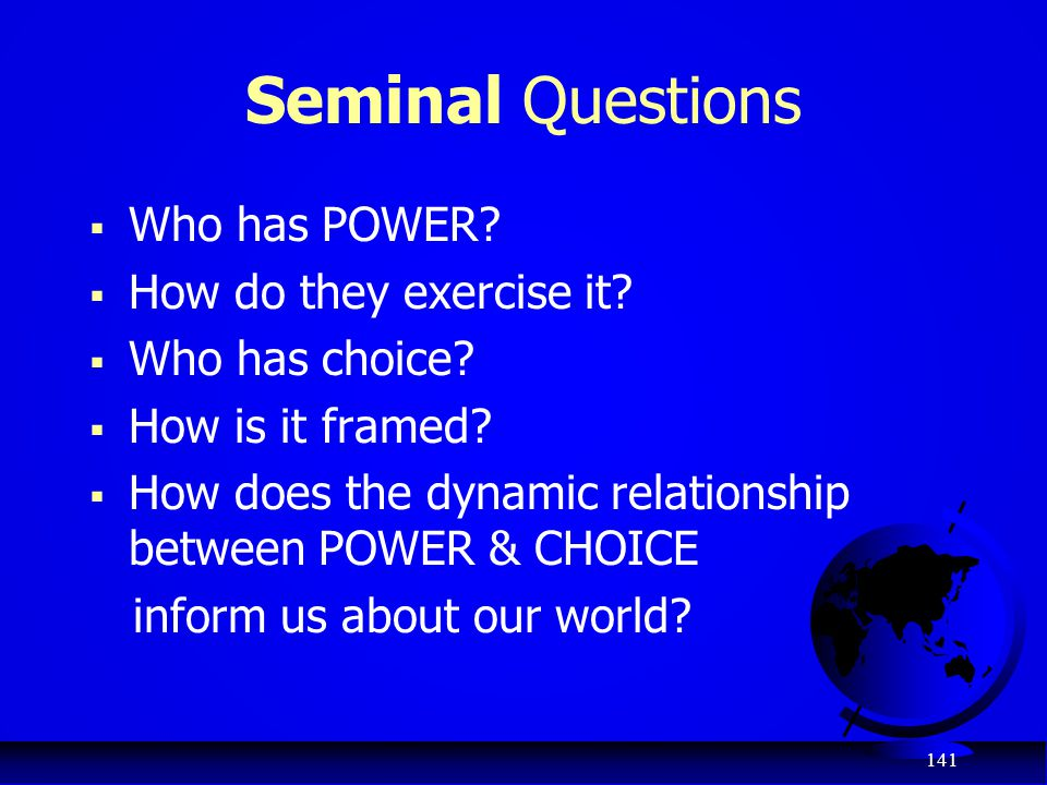Seminal Questions Who has POWER How do they exercise it