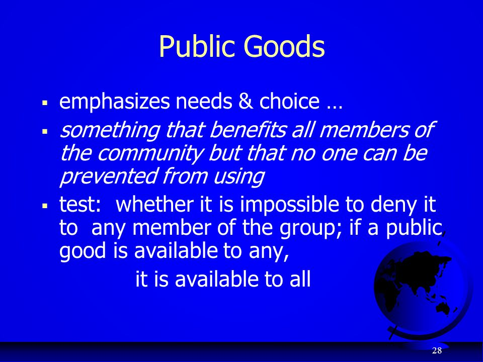 Public Goods emphasizes needs & choice …