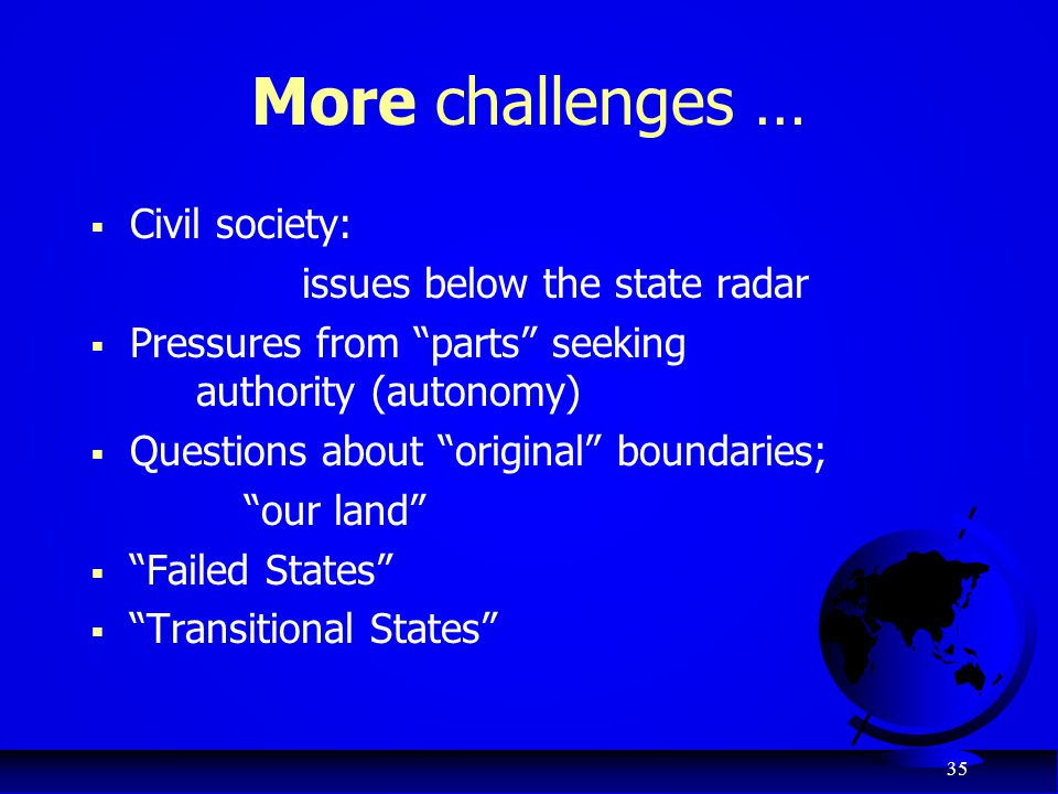 More challenges … Civil society: issues below the state radar