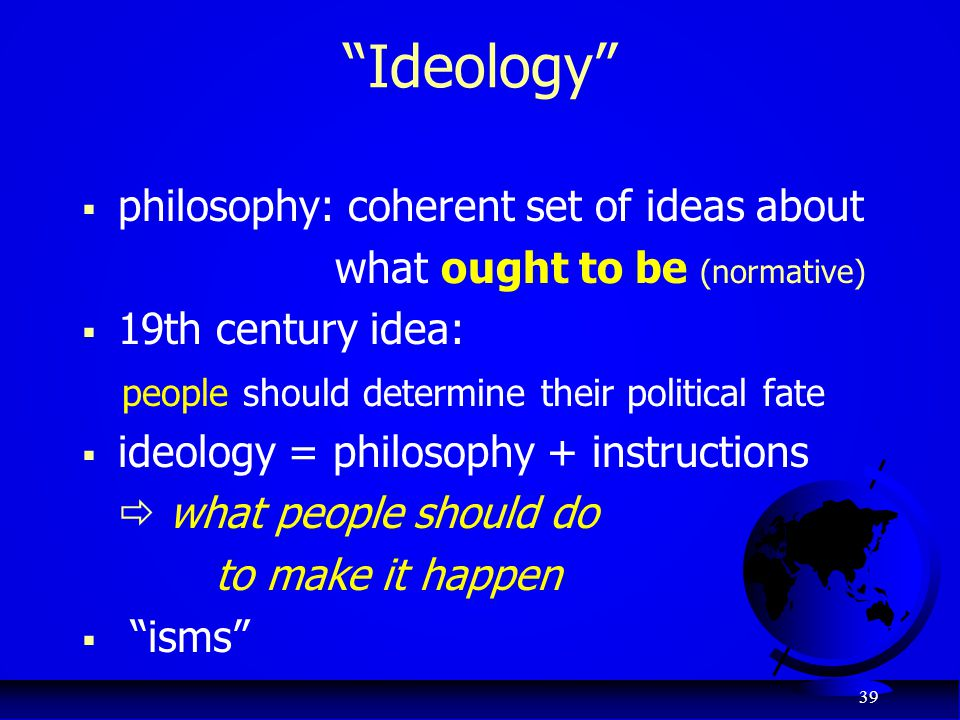 Ideology philosophy: coherent set of ideas about