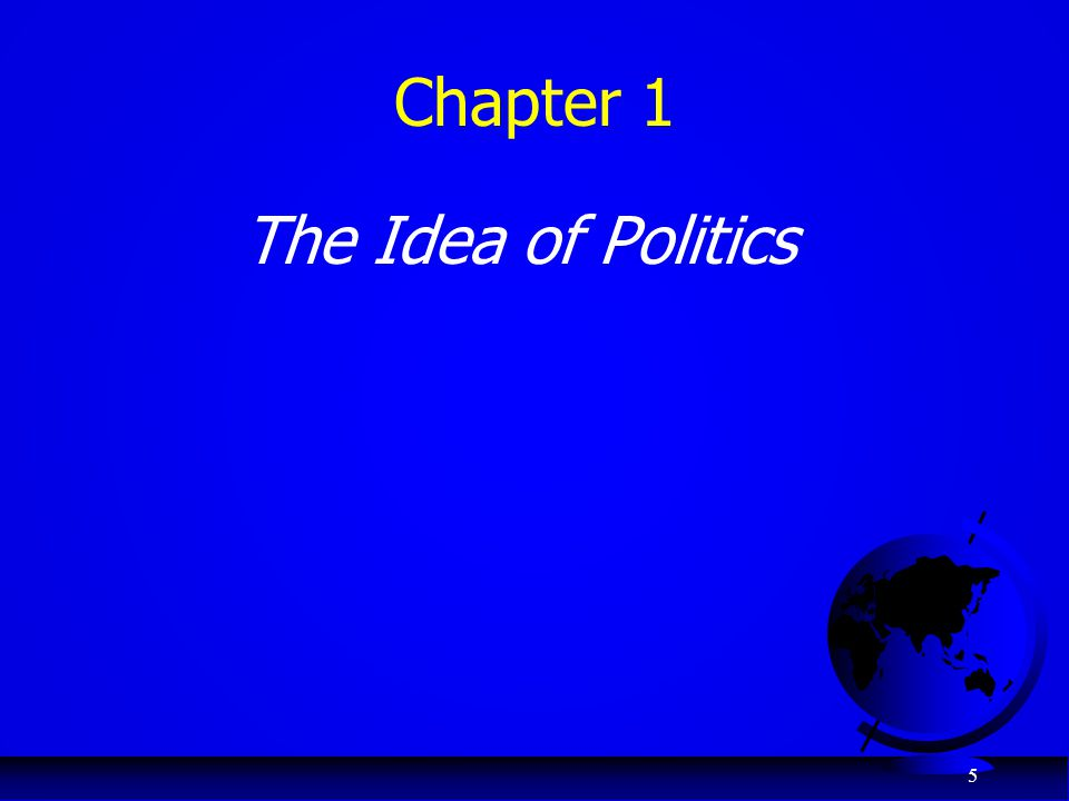 Chapter 1 The Idea of Politics