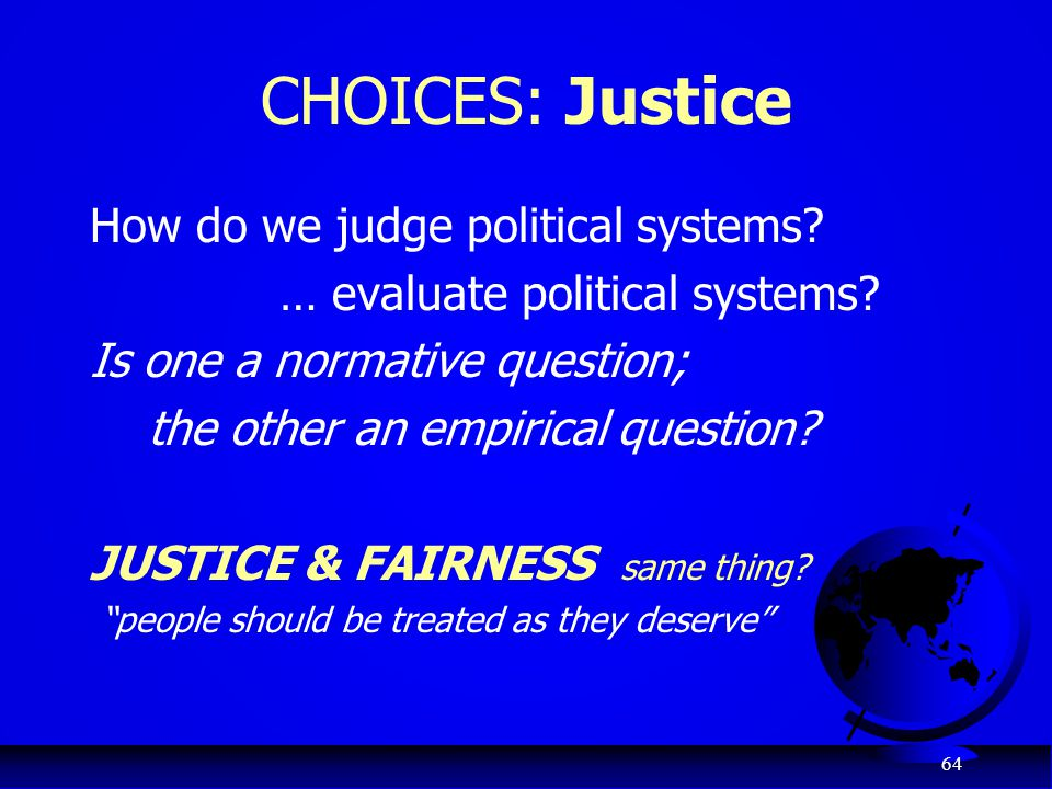 CHOICES: Justice How do we judge political systems