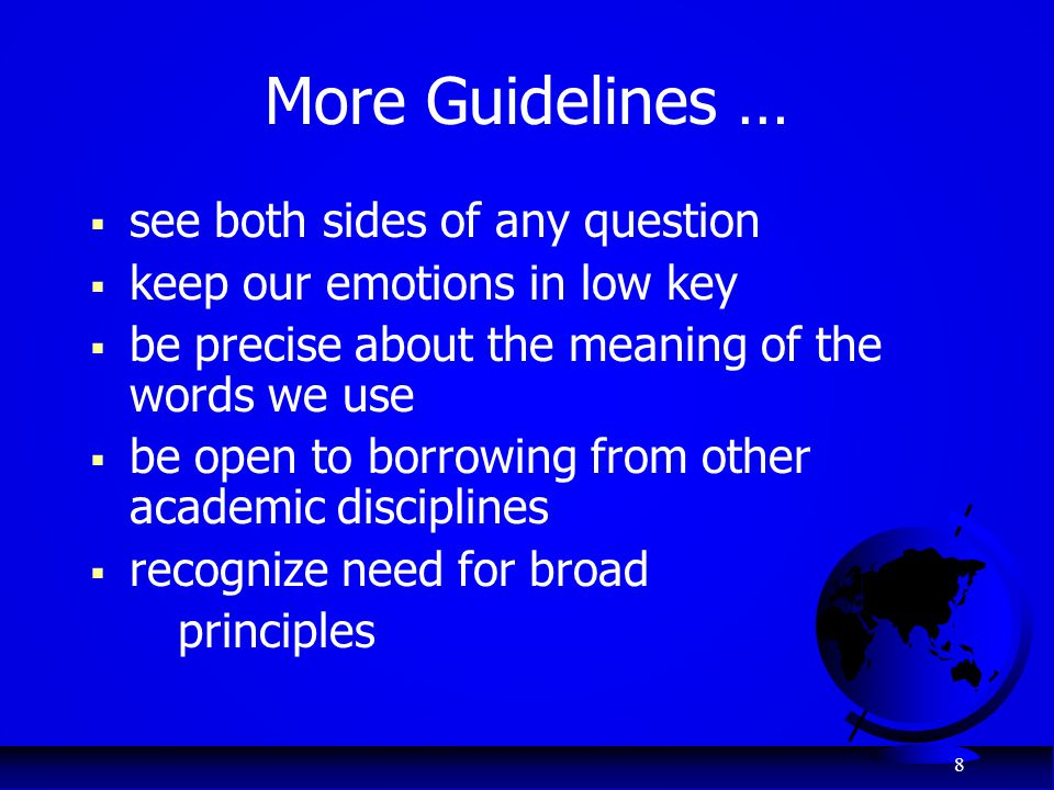 More Guidelines … see both sides of any question