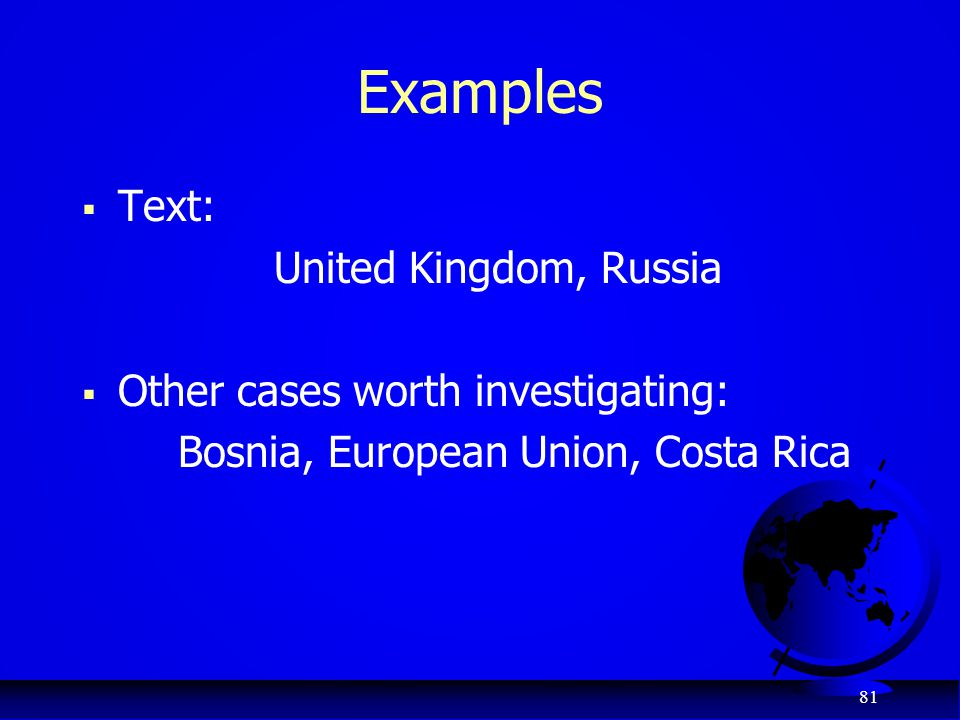 Examples Text: United Kingdom, Russia Other cases worth investigating: