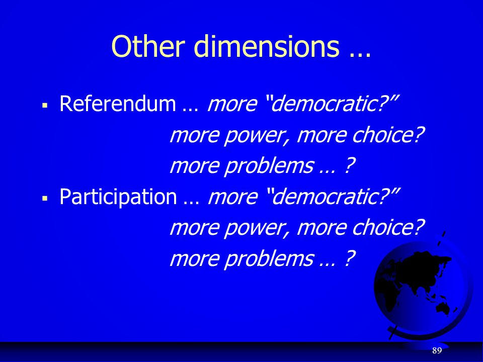Other dimensions … Referendum … more democratic