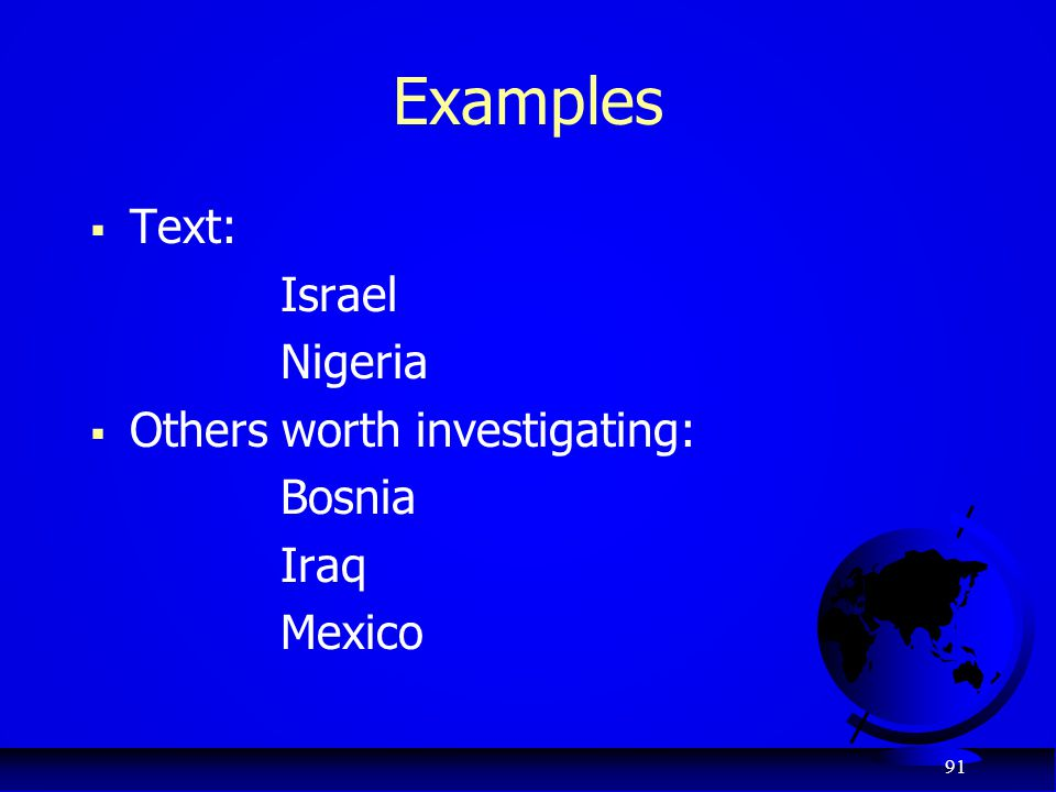 Examples Text: Israel Nigeria Others worth investigating: Bosnia Iraq