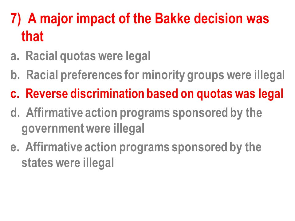 7) A major impact of the Bakke decision was that