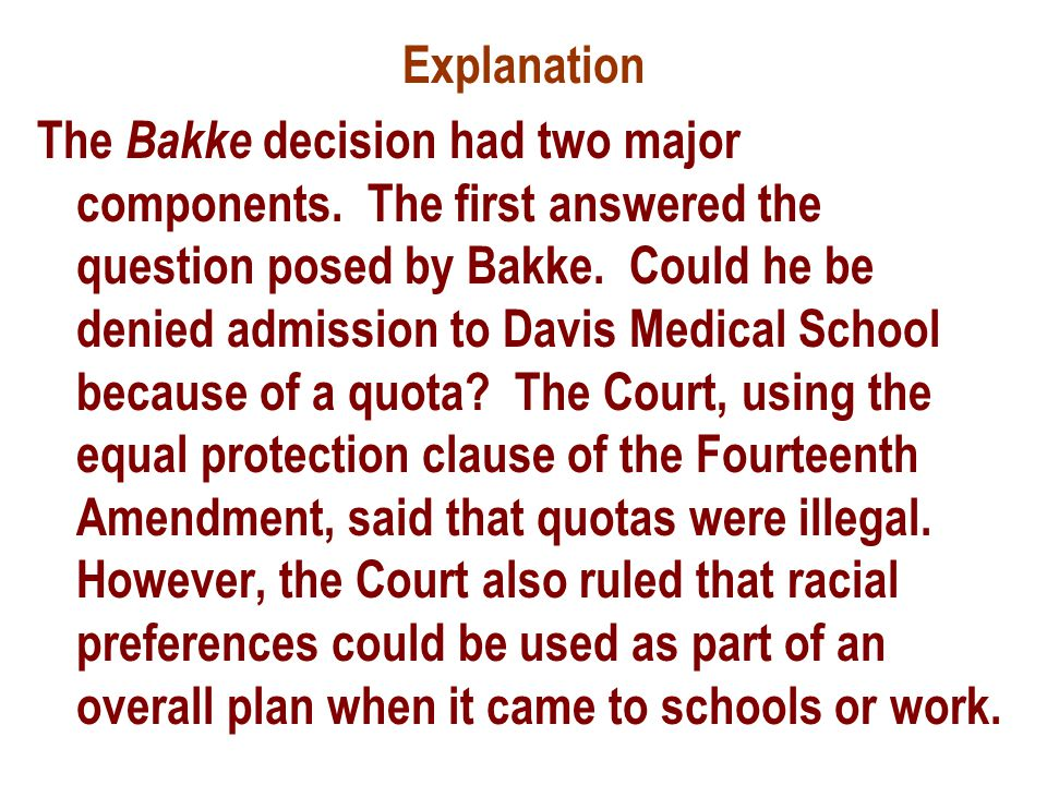 Explanation The Bakke decision had two major components