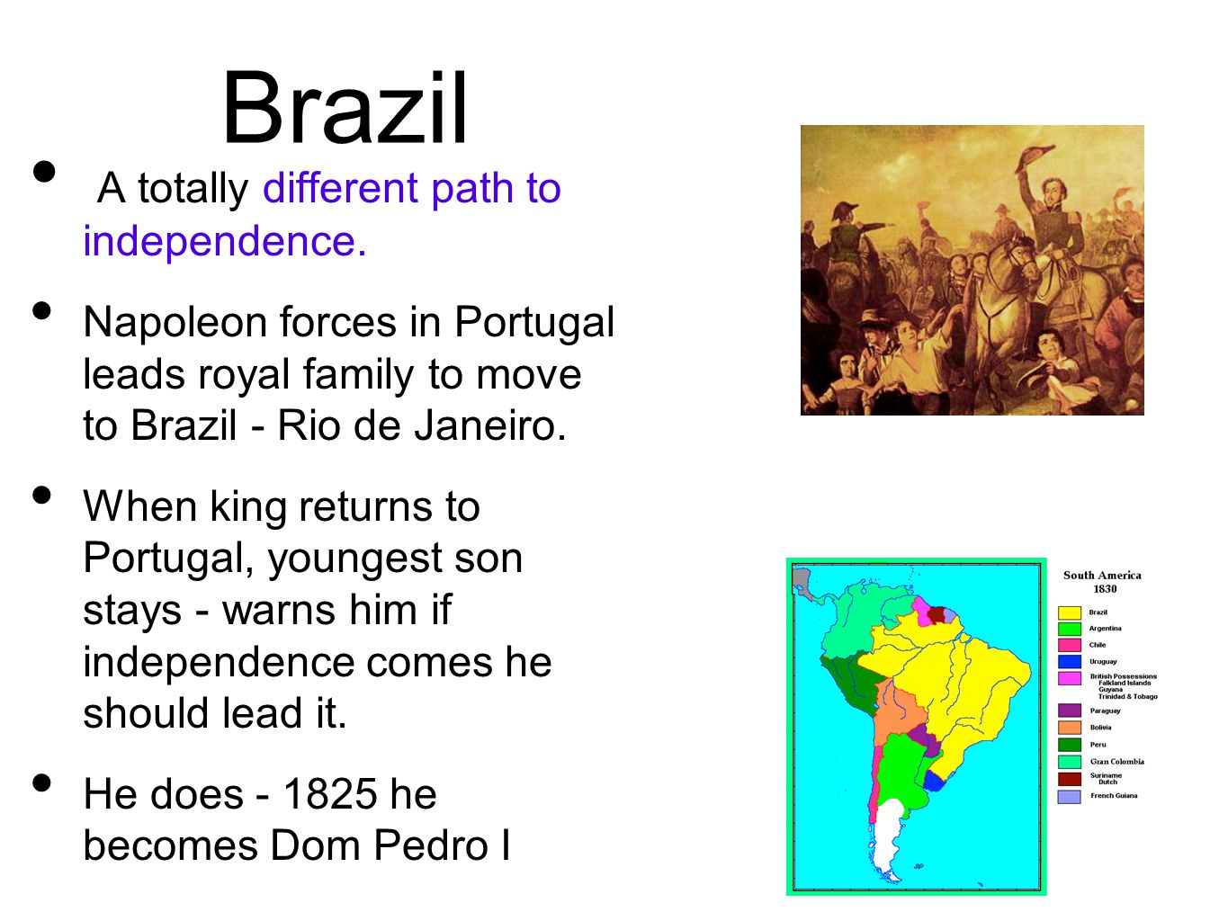 Brazil A totally different path to independence.