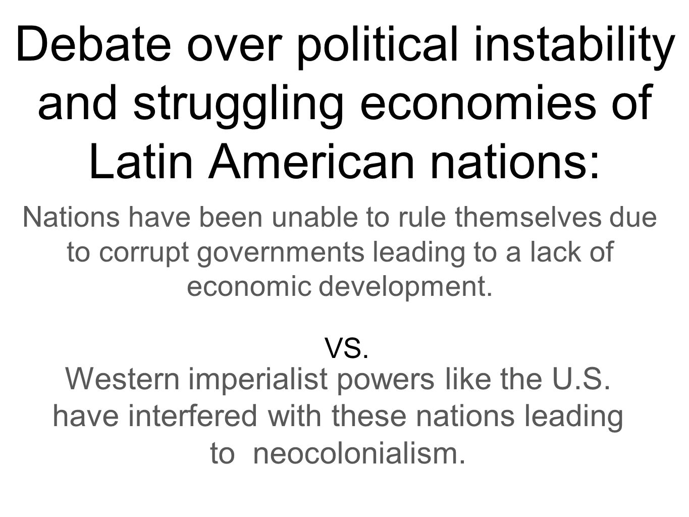 Debate over political instability and struggling economies of Latin American nations:
