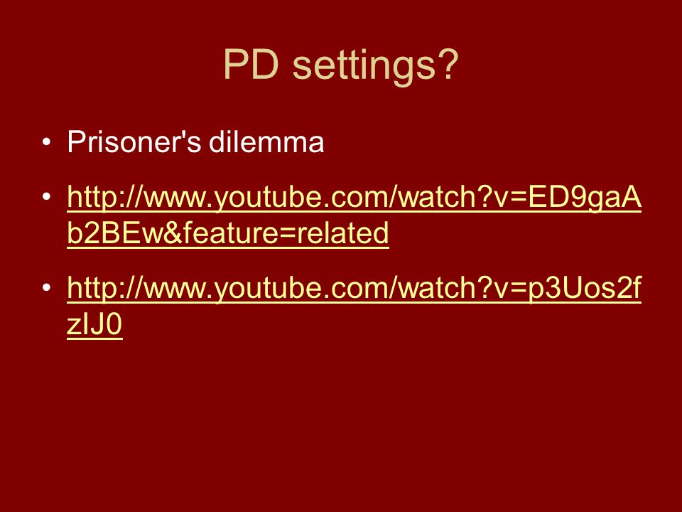 PD settings Prisoner s dilemma