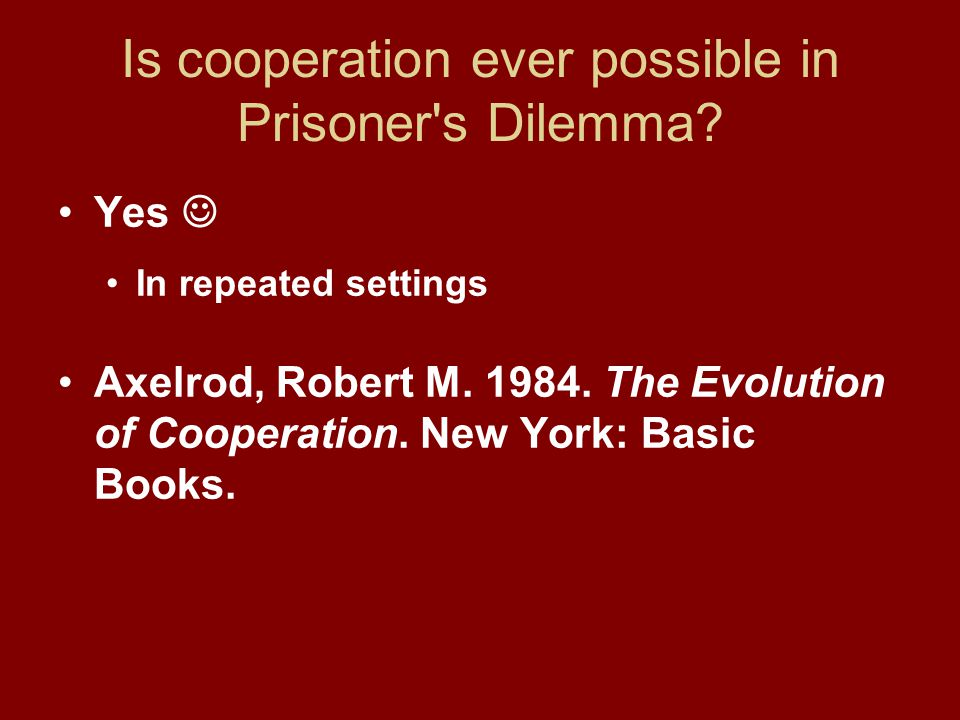 Is cooperation ever possible in Prisoner s Dilemma