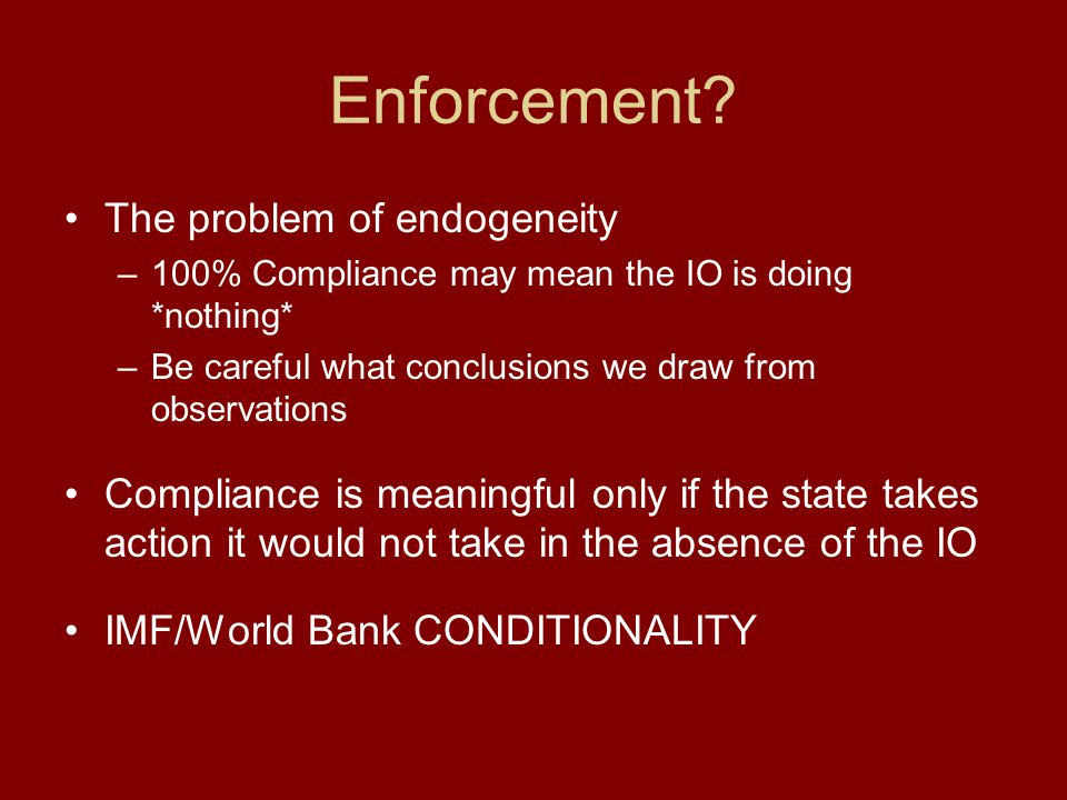 Enforcement The problem of endogeneity