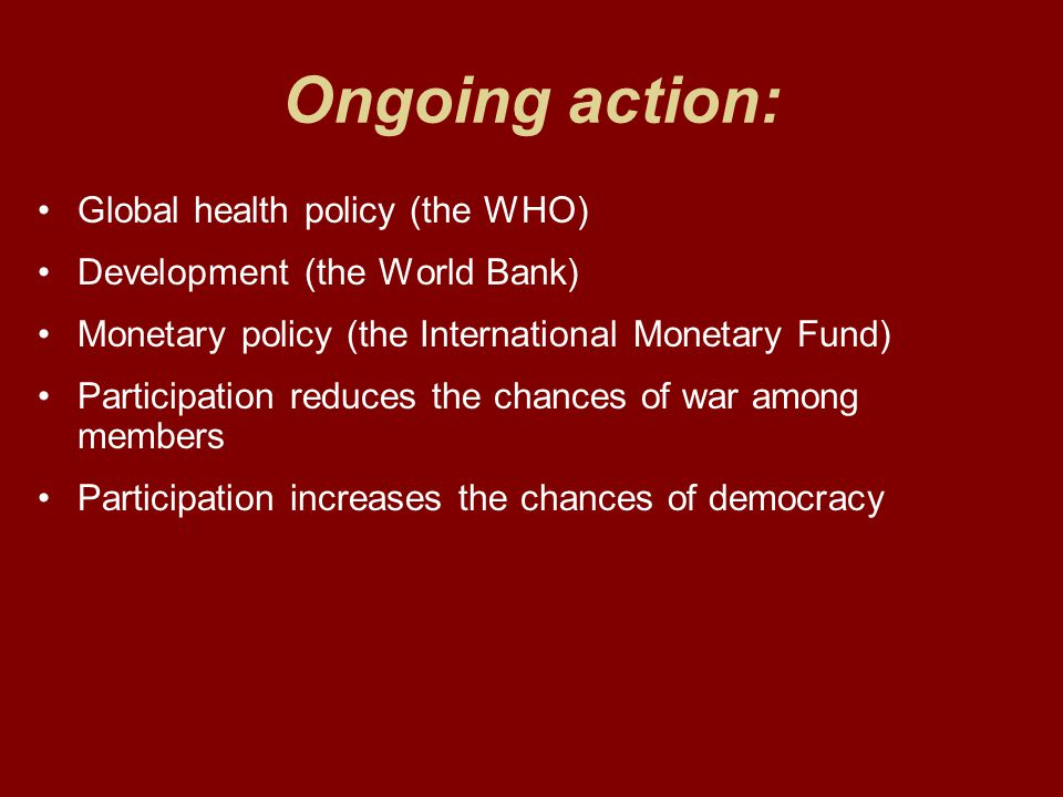 Ongoing action: Global health policy (the WHO)
