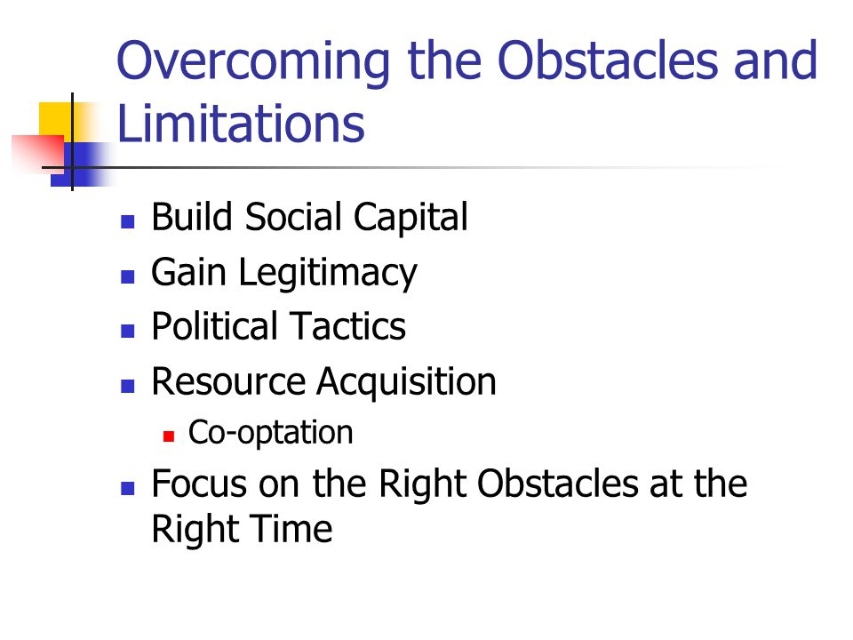 Overcoming the Obstacles and Limitations