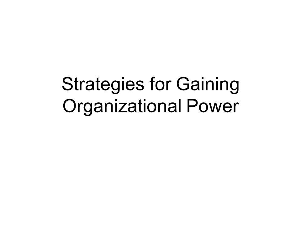 Strategies for Gaining Organizational Power
