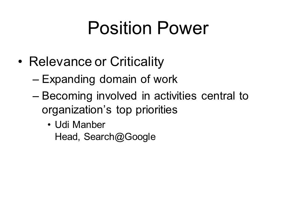 Position Power Relevance or Criticality Expanding domain of work