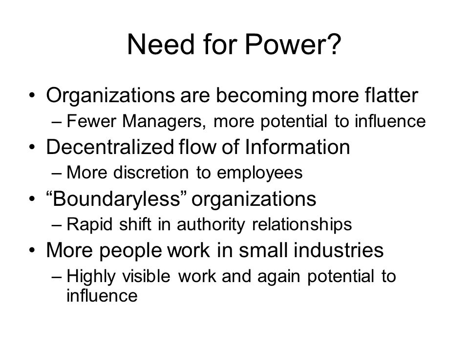 Need for Power Organizations are becoming more flatter