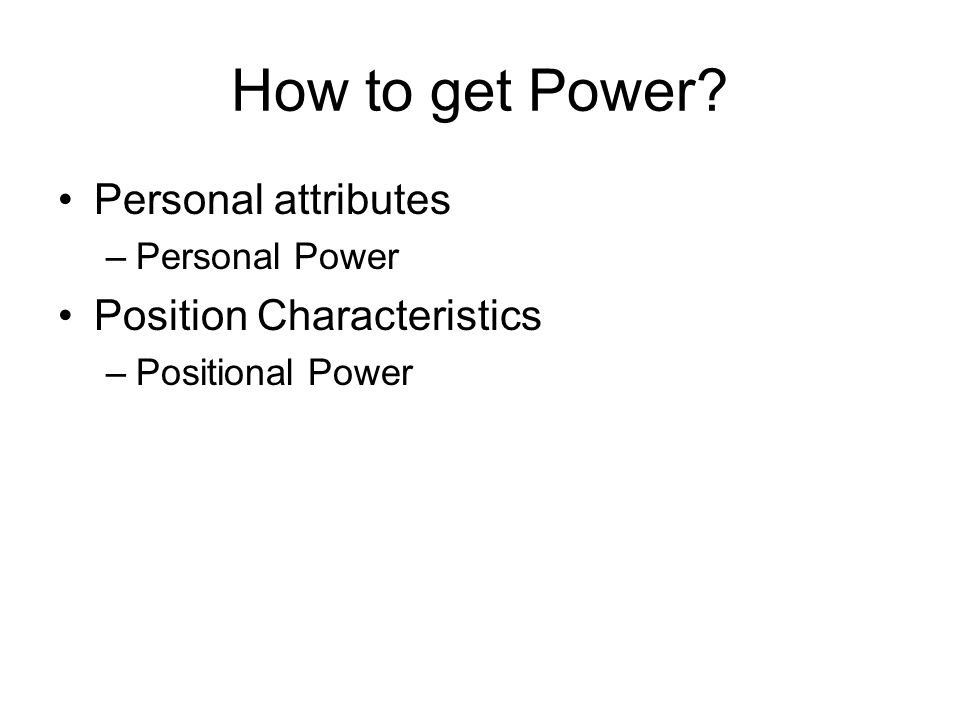 How to get Power Personal attributes Position Characteristics