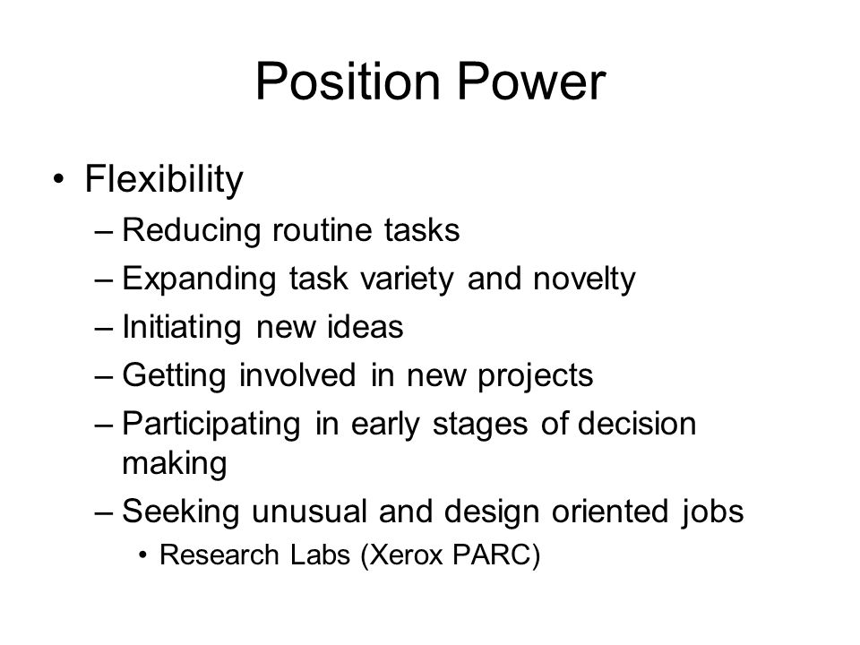 Position Power Flexibility Reducing routine tasks