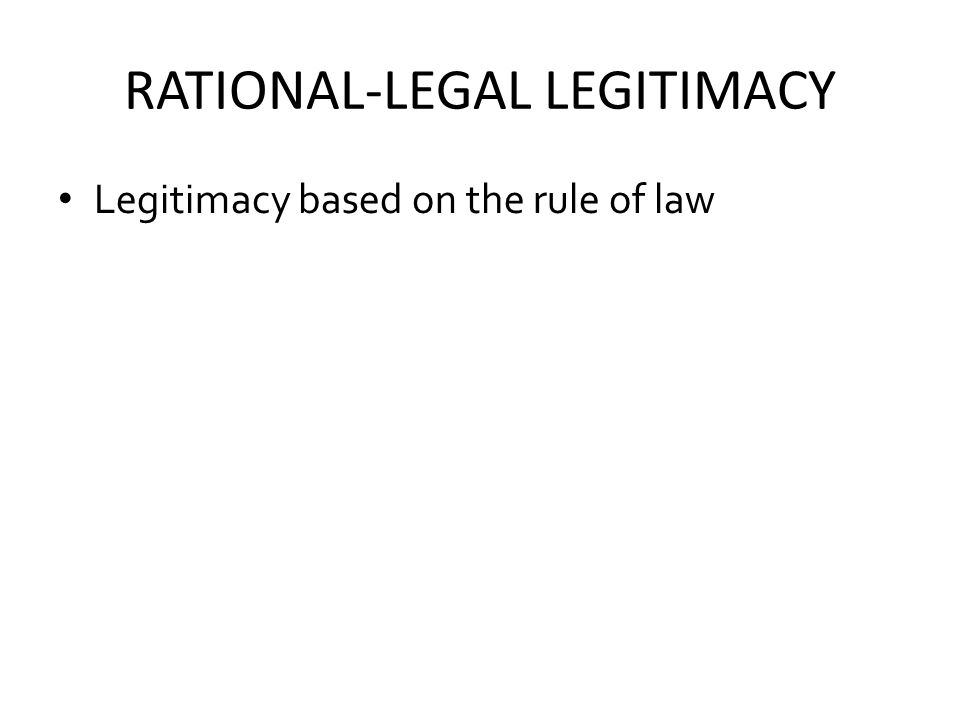 RATIONAL-LEGAL LEGITIMACY