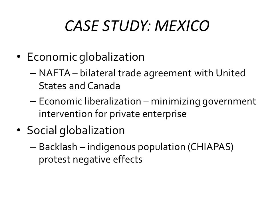 CASE STUDY: MEXICO Economic globalization Social globalization