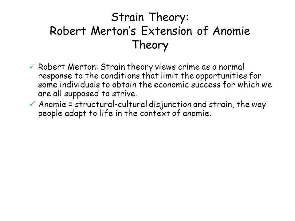 Strain Theory: Robert Merton's Extension of Anomie Theory