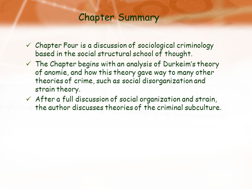 Chapter Summary Chapter Four is a discussion of sociological criminology based in the social structural school of thought.