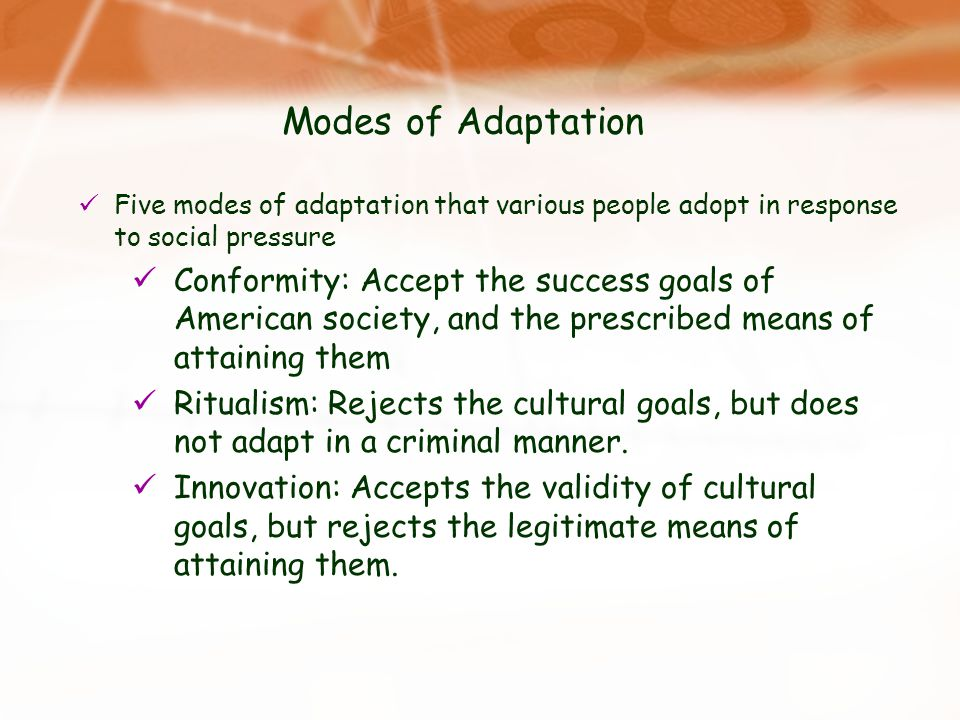 Modes of Adaptation Five modes of adaptation that various people adopt in response to social pressure.