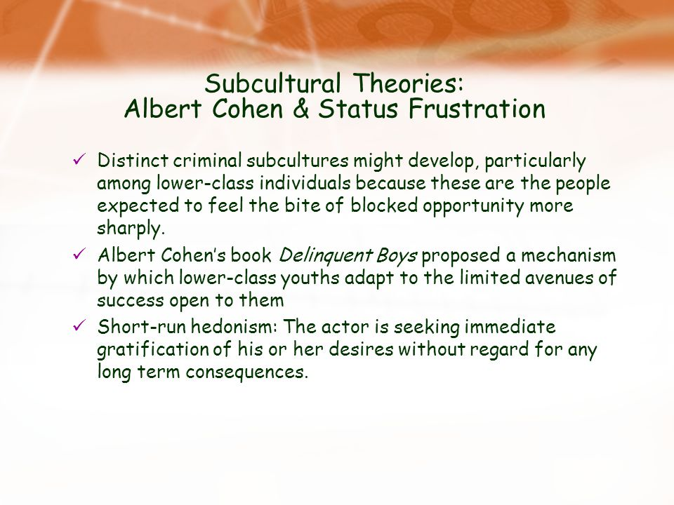 Subcultural Theories: Albert Cohen & Status Frustration