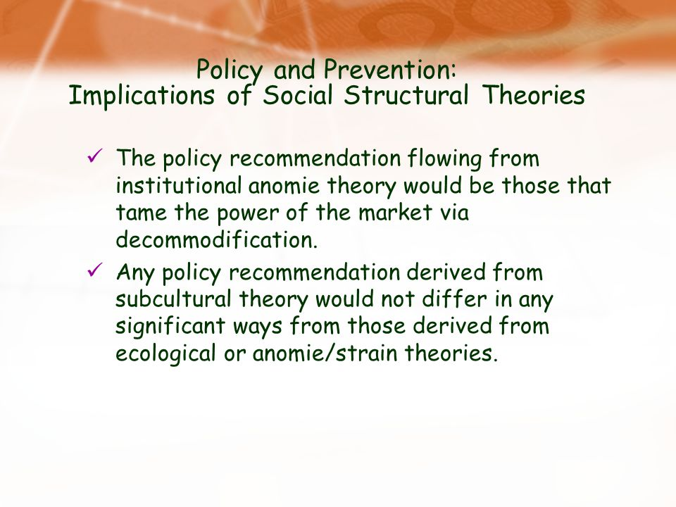 Policy and Prevention: Implications of Social Structural Theories
