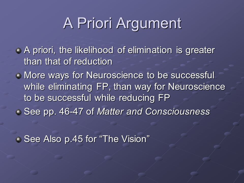 A Priori Argument A priori, the likelihood of elimination is greater than that of reduction.