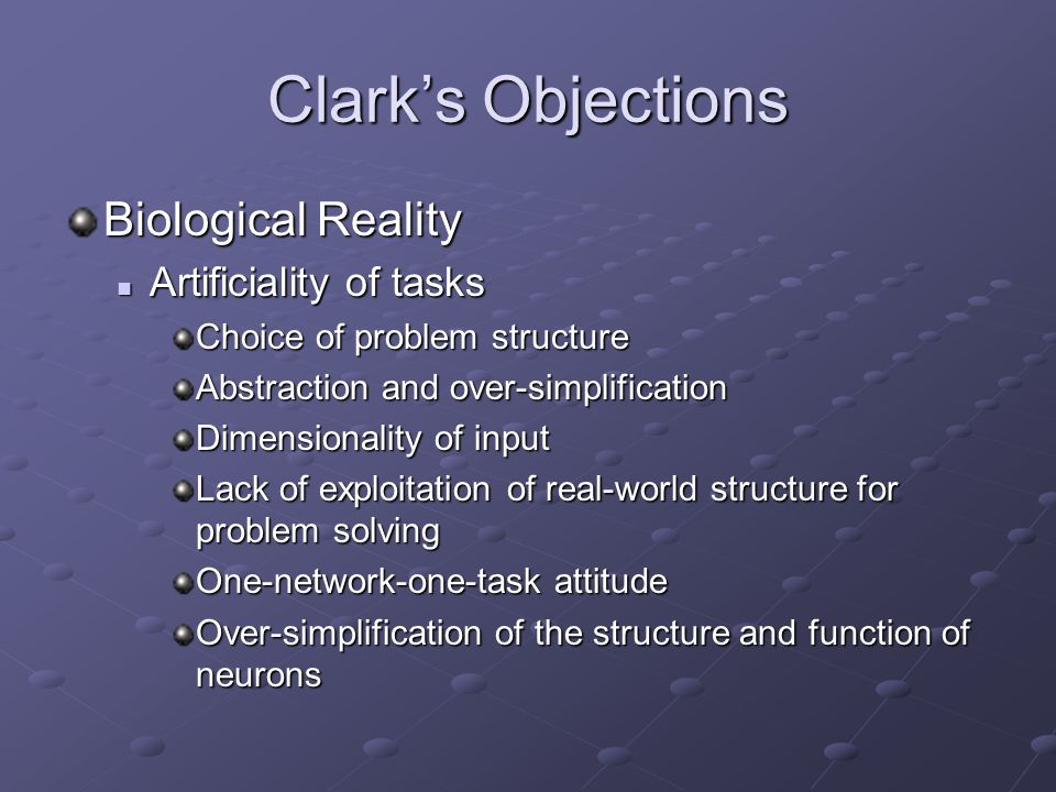 Clark's Objections Biological Reality Artificiality of tasks