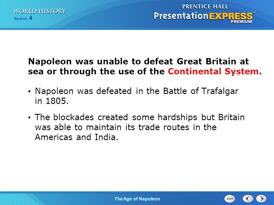 Napoleon was unable to defeat Great Britain at sea or through the use of the Continental System.