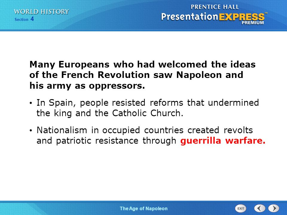 Many Europeans who had welcomed the ideas of the French Revolution saw Napoleon and his army as oppressors.