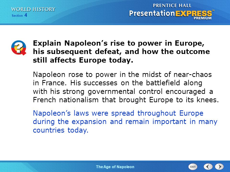 Explain Napoleon's rise to power in Europe, his subsequent defeat, and how the outcome still affects Europe today.