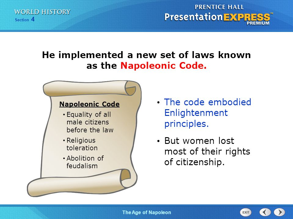 He implemented a new set of laws known as the Napoleonic Code.