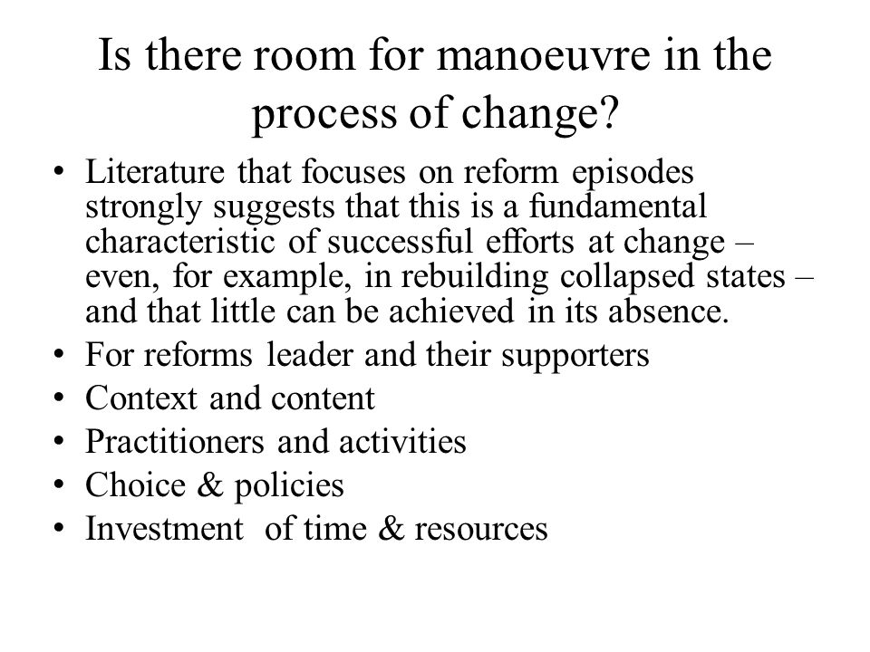 Is there room for manoeuvre in the process of change